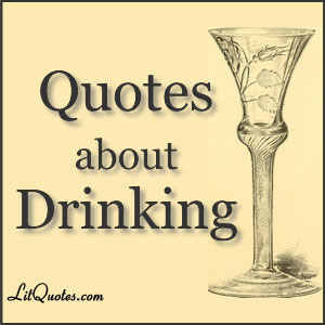 5 Quotes about Drinking from Literature | LitQuotes Blog