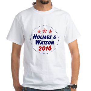 Vote for Holmes & Watson in 2016. It's elementary!
