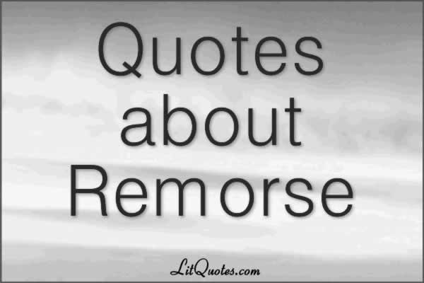 Quotes about Remorse