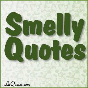 Smells Quotes
